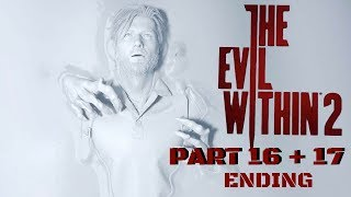 """The Evil Within 2 (FULL GAME) - Let's Play - Part 16 """"In Limbo"""" + Part 17 """"A Way Out"""" (ENDING)"""