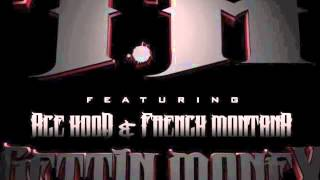 T.A ft Ace Hood & French Montana GETTING MONEY
