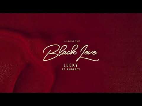 "Sarkodie – ""Lucky"" ft. Rudeboy"