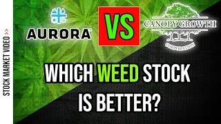 ☘️ Canopy or Aurora Stock - Which One to Invest In? ☘️