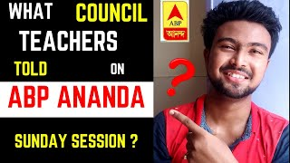 What council teachers discussed on ABP ANANDA for class 9 -10 students? Sunday session