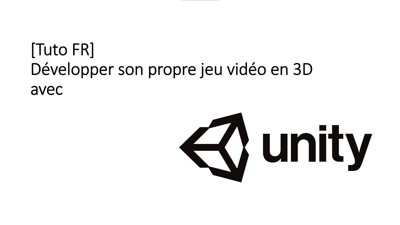 [Tuto FR] Créer un jeu vidéo avec Unity - Comment utiliser Unity