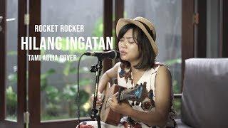 Download lagu Ingin Hilang Ingatan Tami Aulia Rocketrockers Mp3