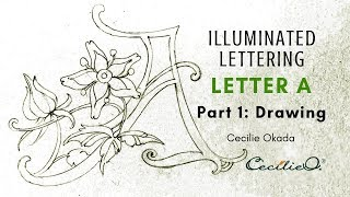 Illuminated Lettering: Drawing Letter A With Flowers By Illustrator Cecilie Okada