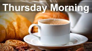 Thursday Morning Jazz - Positive Mood Jazz Cafe and Bossa Nova Music to Relax