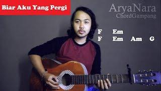 Chord Gampang (Biar Aku Yang Pergi - Aldi Maldini) By Arya Nara (Tutorial Gitar) Untuk Pemula