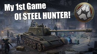 WoT || My FIRST Game Of STEEL HUNTER! || Better Late Than Never...