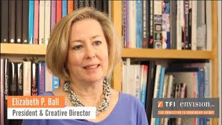 Elizabeth P. Ball, President and Creative Director of TFI Envision, Inc. is changing the lives of lo