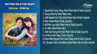 Chuyện Vườn Sầu Riêng - Mai Thiên Vân & Tuấn Quỳnh (Thuy Nga CD 546)