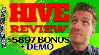 Hive Review, Demo, $5897 Bonus, Hive App Review