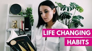 FIVE HABITS THAT CHANGED MY LIFE