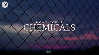 CHEMICALS  Dean Lewis (with Lyrics)