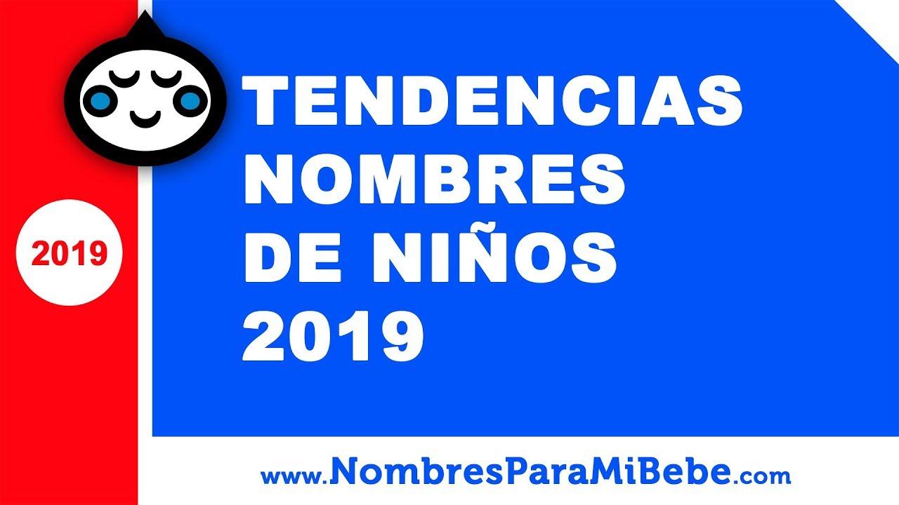 Tendencias nombres de niños 2019 - los mejores nombres de bebé - www.nombresparamibebe.com
