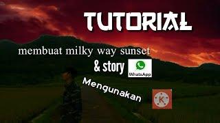 Belajar Mengunakan Edit Video Milky Way Sunset  Kinemaster & Bisa Buat Setory Wa