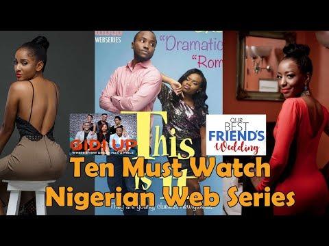 Top 10 Nigerian Web Series On YouTube [Links In Description] [Gidi Up, This Is It, Shuga Naija]