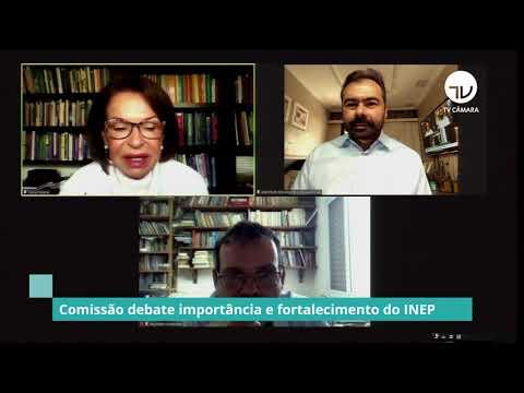 Comissão debate importância e fortalecimento do INEP - 07/06/21