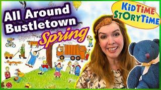 Kid Book Read Aloud ~ All Around Bustletown: SPRING