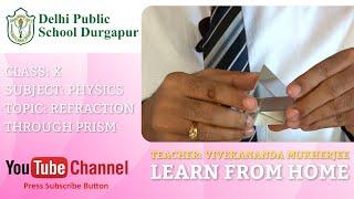CLASS X   TOPIC: REFRACTION THROUGH PRISM   PHYSICS   LAB   DPS DURGAPUR
