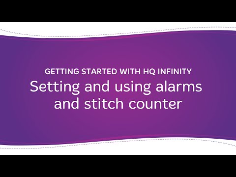 HQ Infinity - Setting and Using the Quilting Alarms and Stitch Counter