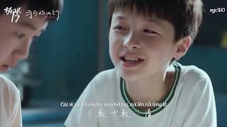 [VIETSUB] 《17》 - Mao Bất Dịch 毛不易   OST Cực Hạn 17 ( Side By Side Project 17 - Chinese)《极限17》电视剧主题曲