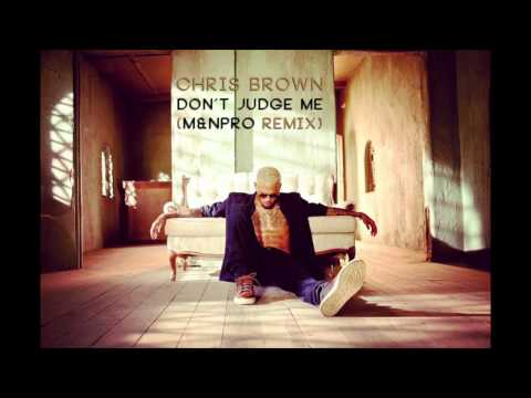 Download Chris Brown - Don't Judge Me (M&NPro Remix) HD Mp4 3GP Video and MP3