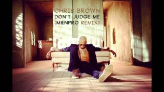 Chris Brown   Don't Judge Me (M&NPro Remix)