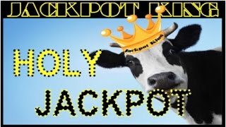 HOLY COW JACKPOT HANDPAY 1000+ FREE GAMES  MAX BET