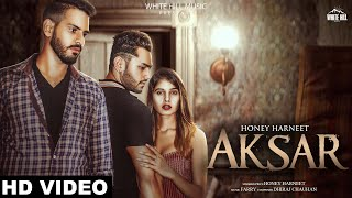 AKSAR (Full Song) Honey Harneet | New Punjabi Songs 2019 | White Hill Music