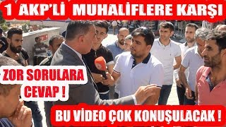 AKP'yi Savunan Adam Muhaliflere Karşı ! Burası Er Meydanı Dediler !