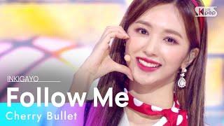 Cherry Bullet(체리블렛) - Follow Me(라팜파) @인기가요 inkigayo 20210124