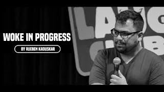 Woke In Progress | Stand-up Comedy by Rueben Kaduskar