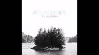 Yarosslav -Boundaries (Iron Curtis No Boundaries Mix)