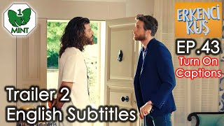contrasting emotion with erkenci kus episode 43 english