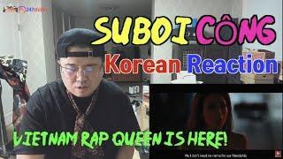[ENG SUB][Korean Reaction]Suboi   CÔNG (리액션_247칠린_외힙_베트남_힙합)