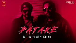 Patake Ft.Bohemia , Haji Springer  Satti Satvinder