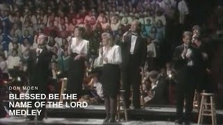 Don Moen - Blessed Be the Name of the Lord Medley (Live)