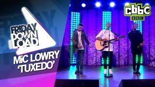 MiC Lowry 'Tuxedo' live on Friday Download - CBBC