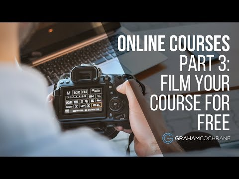 Online Courses: How To Film Your Online Course For Free (Part 3 of ...