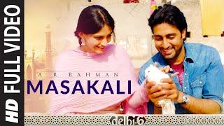 Full Video: Masakali | Delhi 6 | Abhishek Bachchan, Sonam