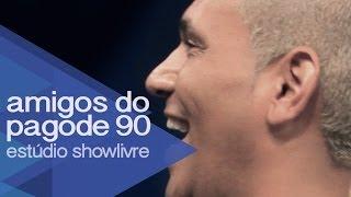 """""""Me apaixonei pela pessoa errada"""" - Amigos do Pagode 90 no Estúdio Showlivre 2014"""