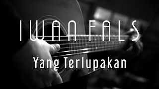 Iwan Fals   Yang Terlupakan ( Acoustic Karaoke )