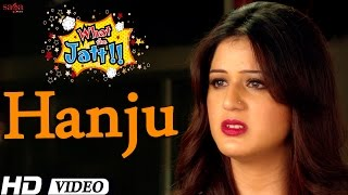 "Hanju ""What The Jatt"" Full Song 