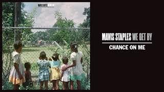 """Mavis Staples   """"Chance On Me"""" (Full Album Stream)"""