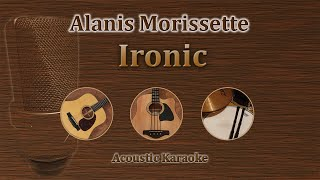 Ironic - Alanis Morissette (Acoustic Karaoke)