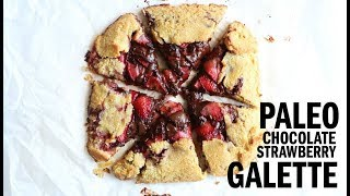 CHOCOLATE STRAWBERRY GALETTE || PALEO + GLUTEN FREE