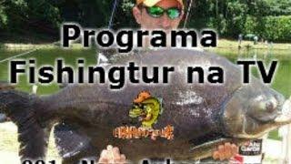 Novo Anhanguera - Programa Fishingtur na TV 001