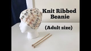 Easy knit Ribbed Beanie with straight knitting needle (adult size)