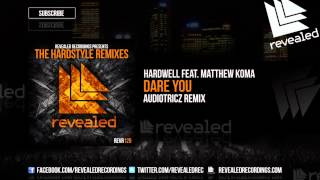 Hardwell feat. Matthew Koma - Dare You (Audiotricz Remix) [OUT NOW!] [1/4]