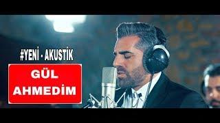 GÜL AHMEDİM -Mustafa Yılmaz My -İLAHİ -AKUSTİK COVER
