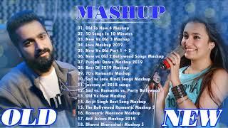 OLD VS NEW BOLLYWOOD MASHUP - HINDI ROMANTIC MASHUP SONGS 2020 - HINDI MASHUP 2020